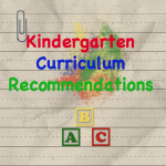 Thoughts on Homeschool Kindergarten Curriculum