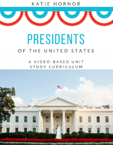 Presidents of the United States Video Based Unit Study